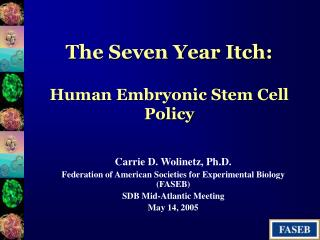 The Seven Year Itch: Human Embryonic Stem Cell Policy