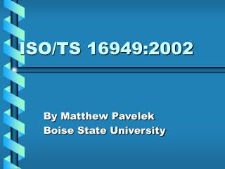 ISOTS 16949:2002 By Matthew Pavelek