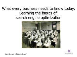 What every business needs to know today: Learning the basics of  search engine optimization