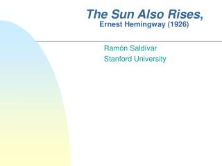 The Sun Also Rises ,    Ernest Hemingway (1926)