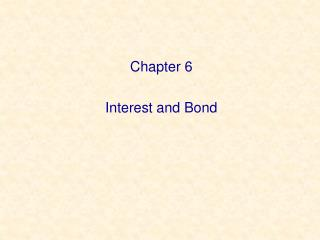 Chapter 6 Interest and Bond