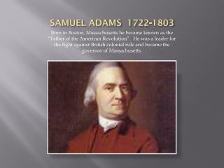 SAMUEL ADAMS  1722-1803