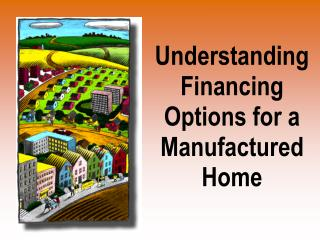 Understanding Financing Options for a Manufactured Home