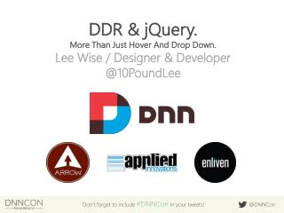 DDR & jQuery. More Than Just Hover And Drop Down.