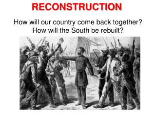How will our country come back together?  How will the South be rebuilt?