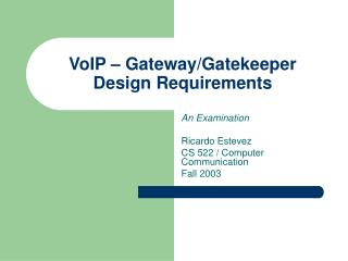 VoIP – Gateway/Gatekeeper Design Requirements