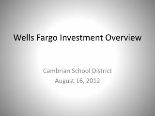 Wells Fargo Investment Overview