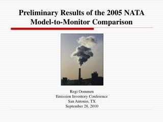 Preliminary Results of the 2005 NATA Model-to-Monitor Comparison
