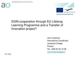 EGIN cooperation through EU Lifelong Learning Programme and a Transfer of Innovation project?