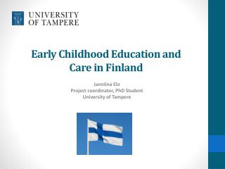 Early Childhood Education  and  Care  in Finland