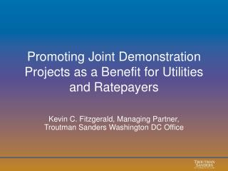 Promoting Joint Demonstration Projects as a Benefit for Utilities and Ratepayers