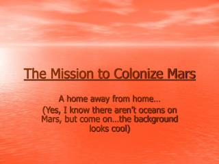 The Mission to Colonize Mars