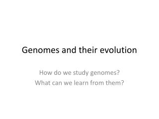 Genomes and their evolution