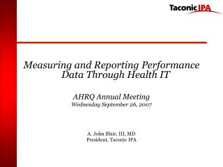 Measuring and Reporting Performance Data Through Health IT AHRQ Annual Meeting
