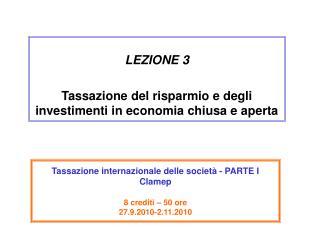 LEZIONE 3 Tassazione del risparmio e degli investimenti in economia chiusa e aperta