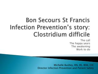 Bon Secours St Francis Infection Prevention's story:  Clostridium  difficile