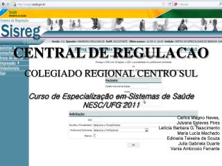 CENTRAL DE REGULACAO COLEGIADO REGIONAL CENTRO SUL