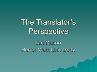 The Translator's Perspective