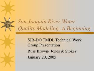 San Joaquin River Water Quality Modeling- A Beginning