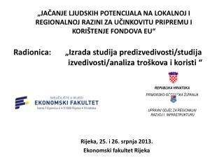 Rijeka,  25.  i  26.  srpnja  2013.  Ekonomski fakultet  Rijeka