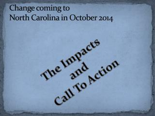 Change coming to  North Carolina in October 2014