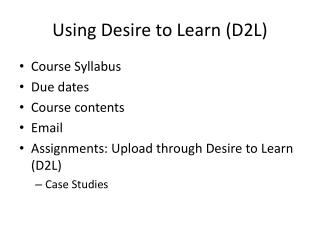 Using Desire to Learn (D2L)