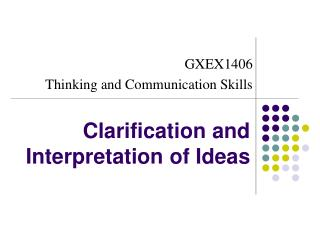 Clarification and Interpretation of Ideas