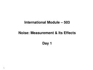 International Module – 503 Noise: Measurement & Its Effects Day 1