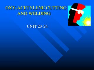 OXY-ACETYLENE CUTTING AND WELDING