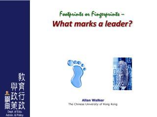 Footprints or Fingerprints  – What marks a leader?
