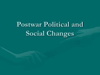 Postwar Political and Social Changes