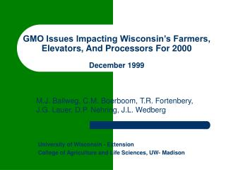 GMO Issues Impacting Wisconsin s Farmers, Elevators, And Processors For 2000    December 1999