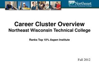 Career Cluster Overview Northeast Wisconsin Technical College Ranks Top 10% Aspen Institute