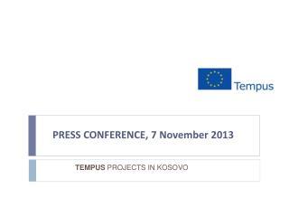PRESS CONFERENCE, 7 November 2013