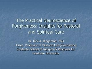 The Practical Neuroscience of Forgiveness: Insights for Pastoral and Spiritual Care