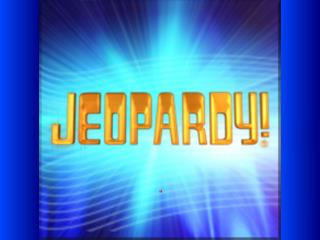 LET�S PLAY JEOPARDY!