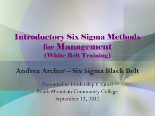 Introductory Six Sigma Methods for  Management  (White Belt Training)