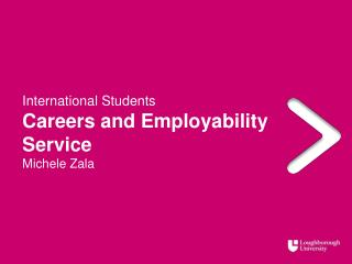 International Students Careers and  Employability Service Michele Zala