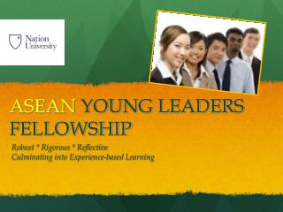 ASEAN  YOUNG LEADERS FELLOWSHIP