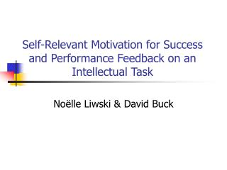 Self-Relevant Motivation for Success and Performance Feedback on an Intellectual Task