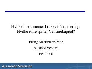 Hvilke instrumenter brukes i finansiering? Hvilke rolle spiller Venturekapital?