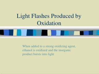 Light Flashes Produced by Oxidation