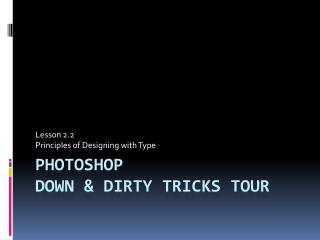 PHOTOSHOP Down & Dirty Tricks Tour