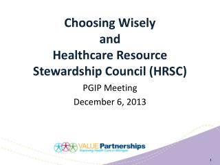Choosing Wisely  and  Healthcare Resource  Stewardship Council (HRSC)