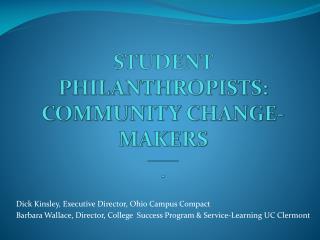 Student  Philanthropists: Community Change-Makers _______ .