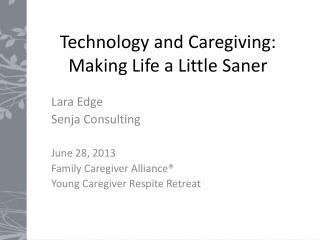 Technology and Caregiving: Making Life a Little Saner