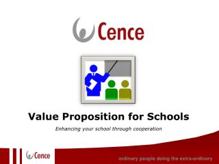 Value Proposition for Schools Enhancing your school through cooperation