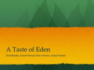 A Taste of Eden