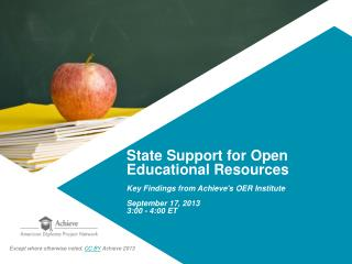 State  Support for Open Educational  Resources Key  Findings from  Achieve's  OER  Institute