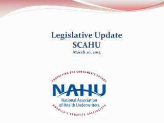 Legislative Update SCAHU March 26, 2013